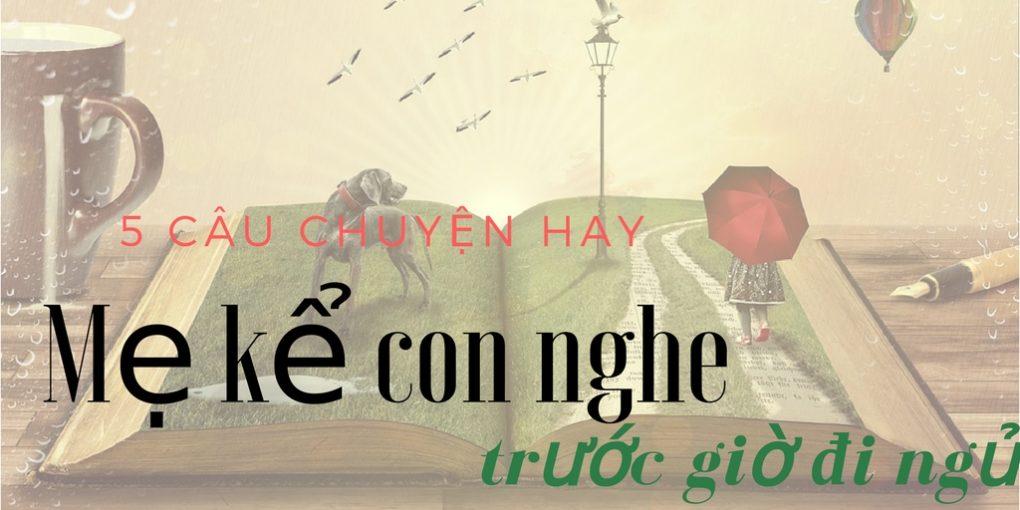 5-cau-chuyen-hay-me-ke-con-nghe-truoc-gio-di-ngu-1020x510